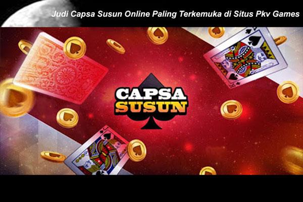 Judi Capsa Susun Online Paling Terkemuka di Situs Pkv Games